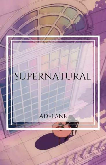 Supernatural [❌]