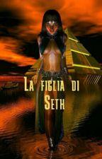 La Figlia Di Seth by EricaOrtelli