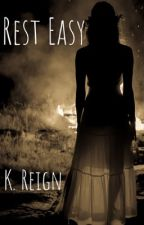 Rest Easy: A Kay And Ky Story (Book I) by DeMajaeBrown