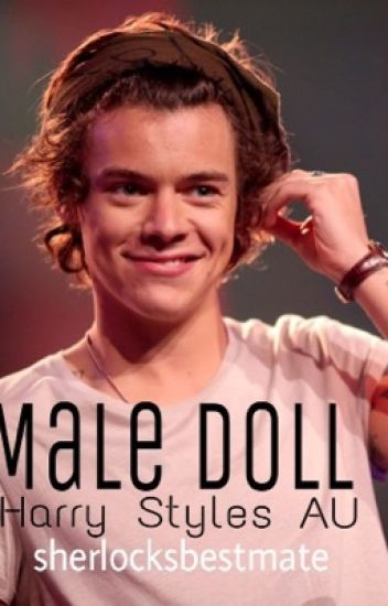 Male Doll // Harry Styles