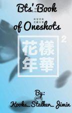 Bts' Book of Oneshots (Requests Open!!!) by Kooks_Stalker_Jimin