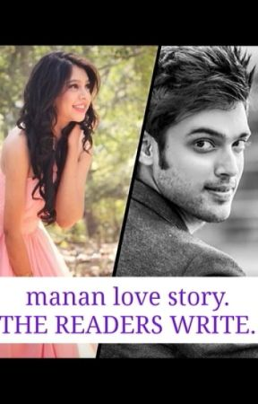 MANAN LOVESTORY One Shots by AshiDas