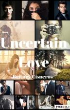 Uncertain love by britney055