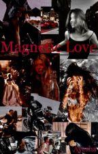 Magnetic Love   by AyeshaXXXxxx