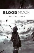Blood Moon by Jewel-Sama