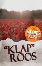 """""""Klap"""" Roos  ✓ #VakantieBoek by AnneRozendaalx"""