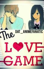 The Love Game // A Laurmau FF #Wattys2016 by Dat_AnimeFanatic