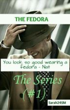 The Fedora (#1) {Completed} by Sarah24SM