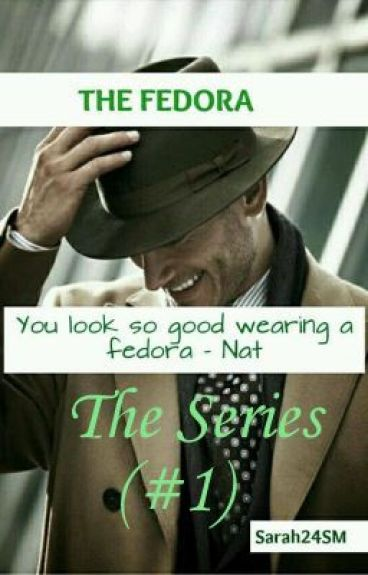 The Fedora (#1) {Completed} #Wattys2016