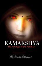 Kamakshya: The Revenge Of The Rakshas by Amy_LoveBlue