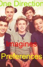 One Direction Imagines/Preferences by harrysbikini