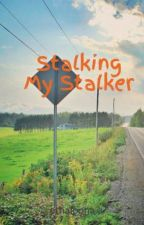 Stalking My Stalker by ethaloona