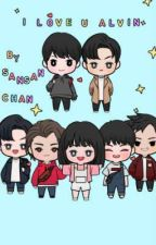 I Love U Alvin || [Slow Update] by SanSan-Chan
