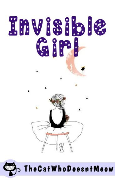 Invisible Girl (COMPLETED)