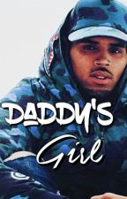 Daddy's Girl [Trilogy to Me, You, & Henny] by ratedchristopher
