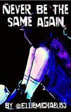 never be the same again-gravity falls fanfic by EllieMichaelis3