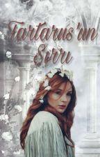 Tartarus'un Sırrı  (ES 2)  by justapoorloser