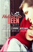 I Wish You Were Mine (Holding Onto DEEN - Halal Way) by learning_muslimah