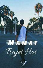 Mamat Bajet Hot by hajarharani