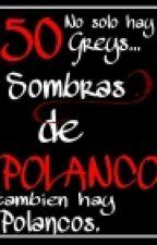 50 Sombras De polanco by Manuel2070