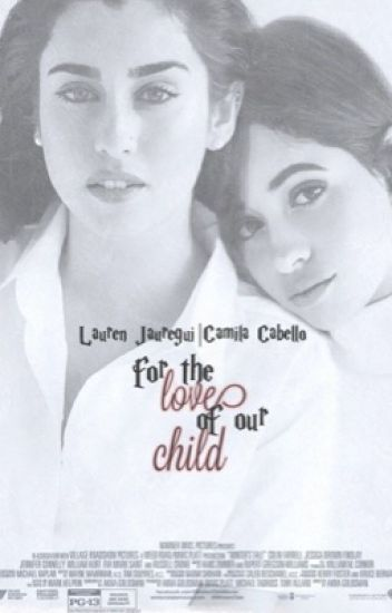 For the Love of our Child (Camren)