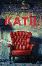 KATİL by AlisonPatric