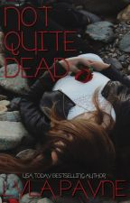 Not Quite Dead (A Lowcountry Mystery) by lylapayne