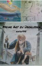 Meine Art zu überleben (Zeichnungen) by Kathi975