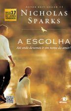 A Escolha - Nicholas Sparks by KarolVicentinII