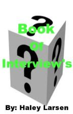 Interviews of Author's by Haley_Loves_Music
