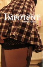 Impotent |n.s| by xxNikita1dxoxo