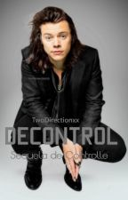 Decontrol H.S / Sequela de Controller. (Completa.) by TwoDirectionxx