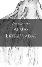 [Pausada] Almas extraviadas |Book #2| by Moon_Marie