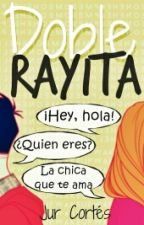 Doble Rayita ✔✔ // TERMINADO by JaelCortesContreras