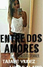 Entre Dos Amores ✖Lucas Alario Y Tabare Viudez✖ by RealisticDemner
