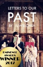 Letters to our Past #Wattys2016 by Juwelchen