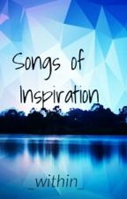 Songs of Inspiration by _within_