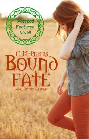 Bound Fate: Book 1 of the Fate series ~  Wattpad Featured by Morriggann