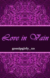 Love in Vain by gossipgirly_xo
