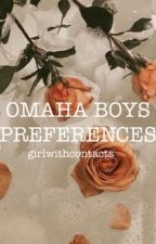 //Omaha boys preferences// by girlwithcontacts