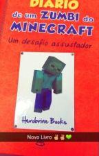 Diario De Um Zumbi Do Minecraft by MariaEmiliaCamargo