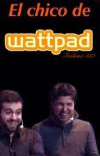 El chico de Wattpad •Wigetta• by 3LC4MiL0