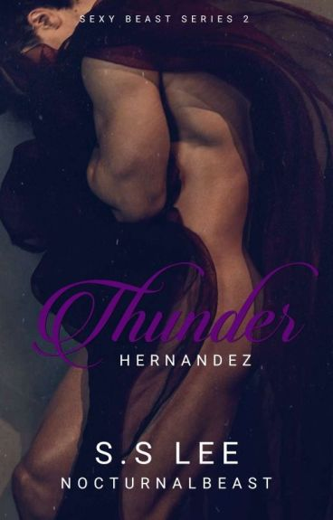 Sexy Beast #2: Thunder Hernandez - COMPLETED