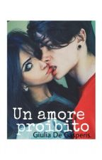 Un amore Proibito by julietstoriess