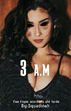 3 a.m » Camren by Squadinah