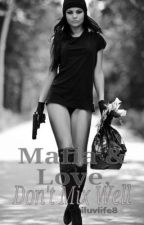 Mafia and Love, Dont Mix Well by iluvlife8