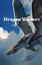 Dragon Masters: The Awakening of Magic by hyzerwhovian28