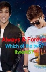 Always and Forever (Austin Mahone & Matt Hunter FanFiction) by itwerk57