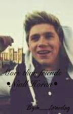 More than friends •Niall Horan• by in__horanshug