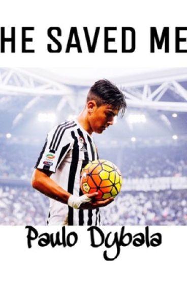 He saved me ↠sequel of 21 grammi di felicità •Paulo Dybala•